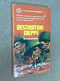 Destination Dieppe (0006546927) by Baker, W Howard