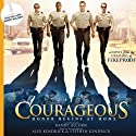 Courageous: A Novel (       UNABRIDGED) by Randy Alcorn, Alex Kendrick, Stephen Kendrick Narrated by Roger Mueller