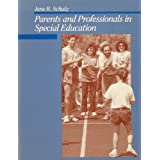 Parents and Professionals in Special Education (Special Education Series) ~ Jane B. Schulz