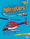 Jeffrey Zuehlke Helicopters on the Move (Lightning Bolt Books: Vroom-Vroom)