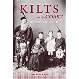 Kilts on the Coast: The Scots Who Built BC