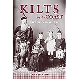 Kilts on the Coast: The Scots Who Built BC