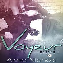 Voyeur: Season 1, Episode 1 Audiobook by Alexa Nichols Narrated by Kelly Morgan