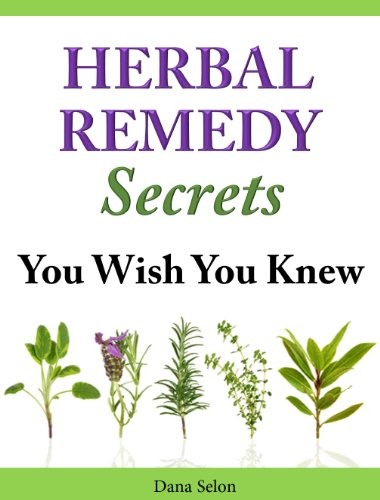 Free Kindle Book : Herbal Remedy Secrets You Wish You Knew