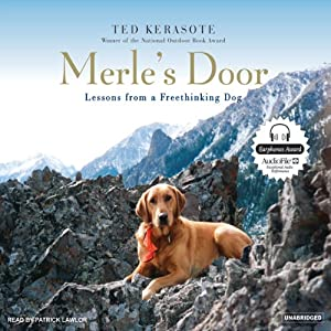 Merle's Door: Lessons from a Freethinking Dog | [Ted Kerasote]