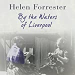 By the Waters of Liverpool | Helen Forrester