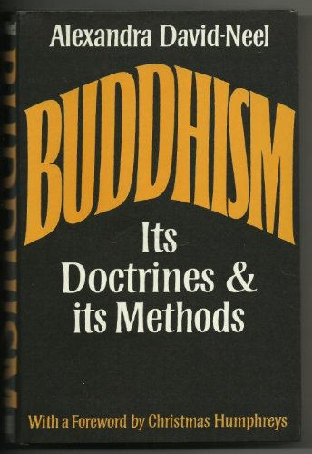 Buddhism: Its Doctrines and Its Methods, David-Neel, Alexandra