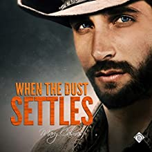 When the Dust Settles: Timing, Book 3 Audiobook by Mary Calmes Narrated by Sean Crisden