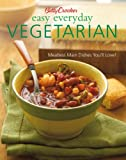 Betty Crocker Easy Everyday Vegetarian: Easy Meatless Main Dishes Your Family Will Love! (Betty Crocker Books)