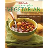 Betty Crocker Easy Everyday Vegetarian: Easy Meatless Main Dishes Your Family Will Love! (Betty Crocker Books) ~ Betty Crocker