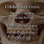The Countess of Saint-Geran: Celebrated Crimes, Book 14 | Alexandre Dumas père