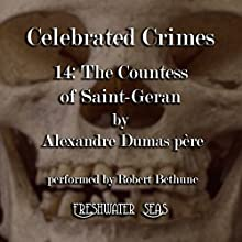The Countess of Saint-Geran: Celebrated Crimes, Book 14 (       UNABRIDGED) by Alexandre Dumas père Narrated by Robert Bethune