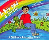 A Boy and a Turtle: A Children's Relaxation Story to improve sleep, manage stress, anxiety, anger (Indigo Dreams)
