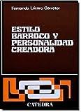 Estilo barroco y personalidad creadora/ Barroque Style and Personalized Creativity (Spanish Edition) (8437600227) by Carreter, Fernando Lazaro