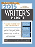 2015 Writers Market: The Most Trusted Guide to Getting Published