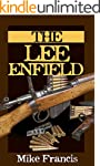 The Lee Enfield: Complete Buyers and...