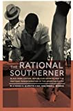 img - for The Rational Southerner: Black Mobilization, Republican Growth, and the Partisan Transformation of the American South book / textbook / text book
