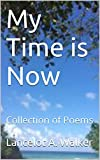 img - for My Time is Now: Collection of Poems book / textbook / text book
