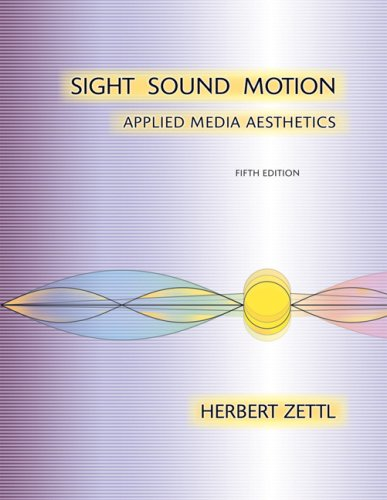 Sight, Sound, Motion: Applied Media Aesthetics