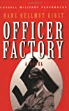 Cassell Military Classics: Officer Factory: A Novel (0304361895) by Hans Hellmut Kirst