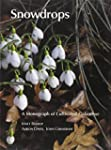 Snowdrops: A Monograph of Cultivated...
