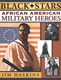 African American Military Heroes (Black Stars) (0471145777) by Haskins, Jim