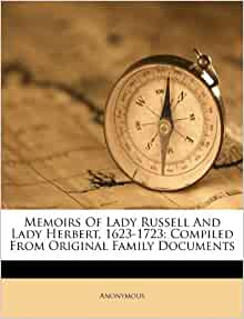 Memoirs Of Lady Russell And Lady Herbert 1623 1723