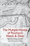 The Multiple Worlds of Pynchons Mason & Dixon: Eighteenth-Century Contexts, Postmodern Observations (Studies in American Literature and Culture)