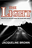 img - for The Light: Who do you become when the world falls away? (New Dawn Book 1) book / textbook / text book