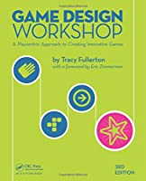 Game Design Workshop: A Playcentric Approach to Creating Innovative Games, 3rd Edition Front Cover