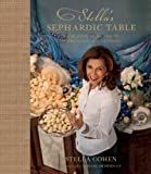 Stellas Sephardic Table: Jewish family recipes from the Mediterranean island of Rhodes