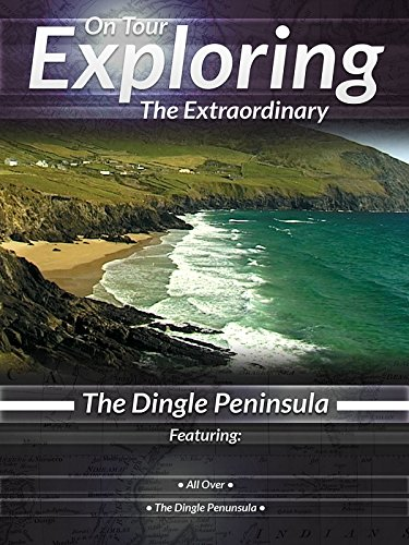On Tour Exploring the Extraordinary The Dingle Peninsula
