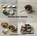 Frame by Frame Cookery: Baking
