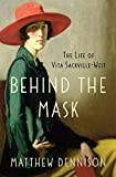 img - for Behind the Mask: The Life of Vita Sackville-West book / textbook / text book