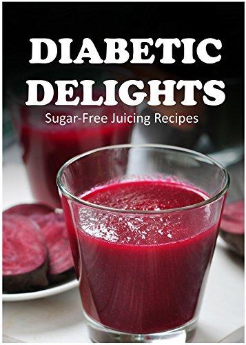 Sugar-Free Juicing Recipes (Diabetic Delights) front-480171