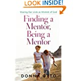 Finding a Mentor, Being a Mentor: Sharing Our Lives as Women of God
