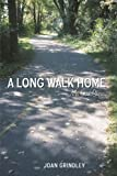 img - for A Long Walk Home: My own story by Joan Grindley (2010-05-24) book / textbook / text book