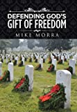 img - for Defending God's Gift of Freedom book / textbook / text book