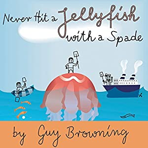 Never Hit a Jellyfish with a Spade Audiobook