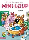 """Afficher """"Mini-Loup<br /> Une Petite soeur pour Mini-Loup"""""""