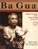 Ba Gua: Hidden Knowledge in the Taoist Internal Martial Art