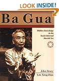 Ba Gua: Advanced Hidden Knowledge in the Taoist Internal Martial Art