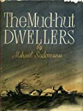 The Mud-Hut Dwellers