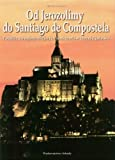 img - for Od Jerozolimy Do Santiago De Compostela (Polska wersja jezykowa) book / textbook / text book