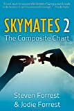 Skymates, Vol. II: The Composite Chart (Volume 2)