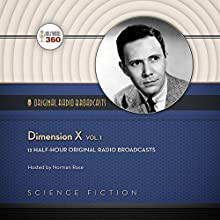 Dimension X, Vol. 1: Classic Radio Collection Radio/TV Program by  Hollywood 360 Narrated by  various performers