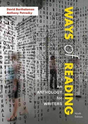 Ways of Reading: An Anthology for Writers 9th Edition by Bartholomae, David, Petrosky, Anthony [Paperback]