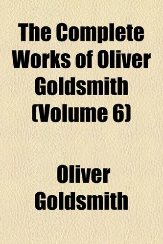 The Complete Works of Oliver Goldsmith (Volume 6); History of England