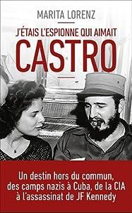 """Afficher """"J'étais l'espionne qui aimait Castro"""""""