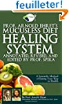 Prof. Arnold Ehret's Mucusless Diet H...